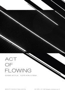 ACT OF FLOWING fotókiállítás @ H13 | Budapest | Magyarország